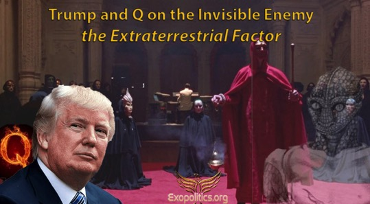 Trump and Q on the Invisible Enemy -- the Extraterrestrial Factor