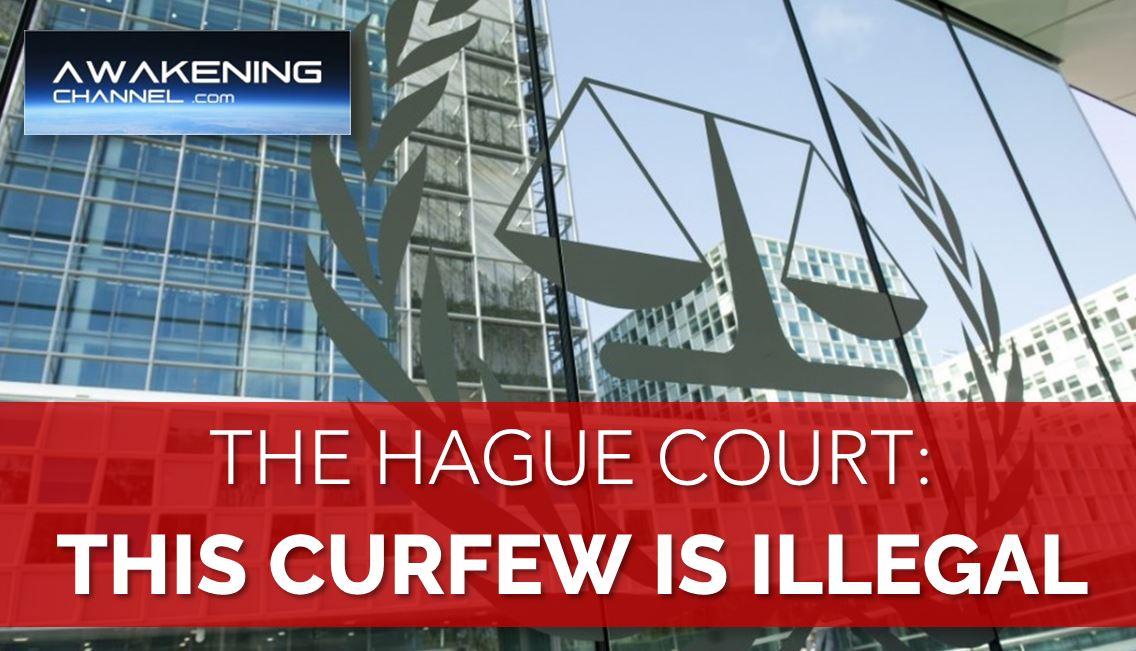 Awakening Channel -- The Hague Court: This Curfew is Illegal